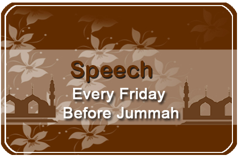 Speech Every Friday Before Jummah