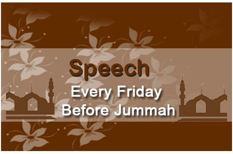 Speech Every Friday Before Jummah